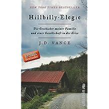 Hillbilly-Elegie: Die Geschichte meiner Familie und einer Gesellschaft in der Krise