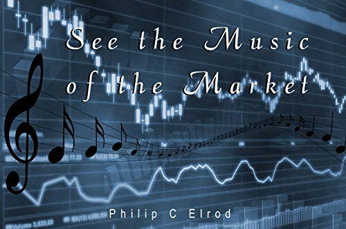 See the Music of the Market: A unique approach to short term trading. (English Edition) - Komplette A/c-system