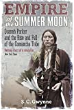 Empire of the Summer Moon: Quanah Parker and the Rise and Fall of the Comanches, the Most Powerful Indian Tribe in American History (English Edition)