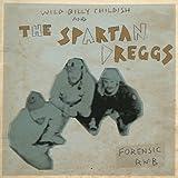 Forensic R 'n' B by Wild Billy Childish & Spartan Dreggs (2011-11-22)