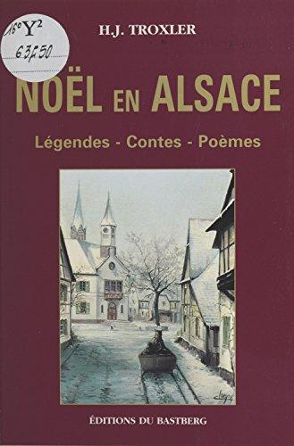 Descargar Libro Noël en Alsace : légendes, contes, poèmes de Hermann Joseph Troxler