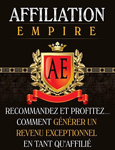 Affiliation Empire: Réussir dans l'affiliation