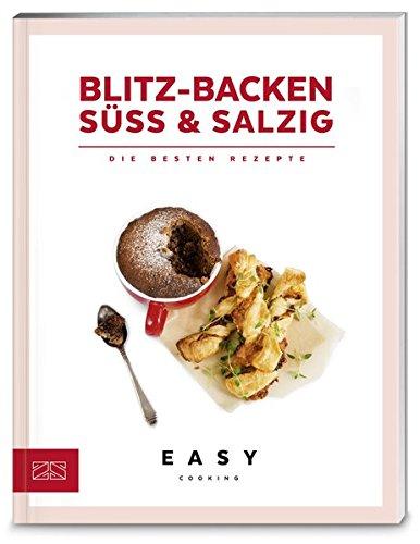 Blitz-Backen süß & salzig: Die besten Rezepte (Easy Cooking Kochbücher)