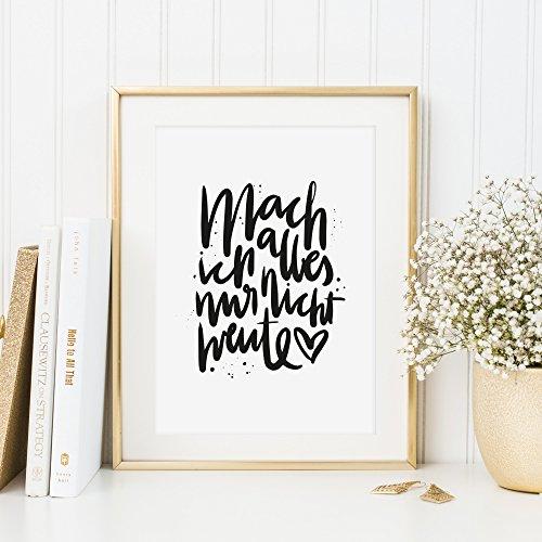 Kunstdruck, Sprüche Poster: Mach ich alles, nur nicht heute | Hochwertiges und festes Premiumpapier | Ohne Rahmen