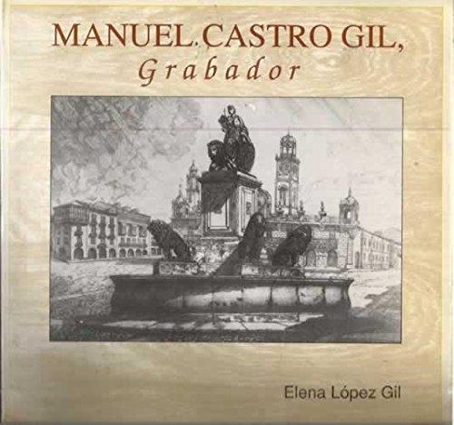 Manuel Castro Gil. Grabador