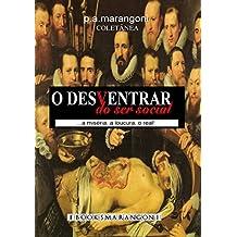 O Desventrar Do Ser Social (Portuguese Edition)