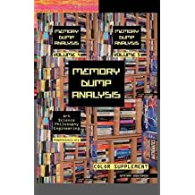 [(Memory Dump Analysis Anthology : Color Supplement for Volumes 4-5)] [By (author) Dmitry Vostokov] published on (June, 2011)
