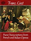 Franz Liszt  Piano Transcriptions From French And Italian Operas (Dover Music for Piano)
