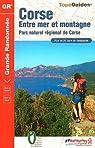 Corse : Entre mer et montagne par Fédération française de la randonnée pédestre