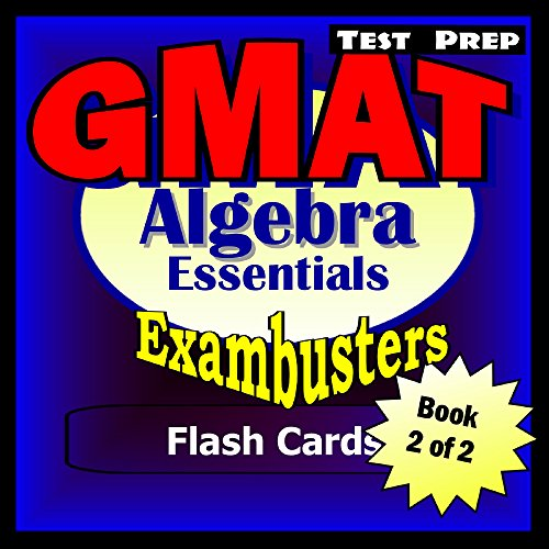 GMAT Test Prep Algebra Review--Exambusters Flash Cards--Workbook 2 of 2: GMAT Exam Study Guide (Exambusters GMAT) (English Edition)