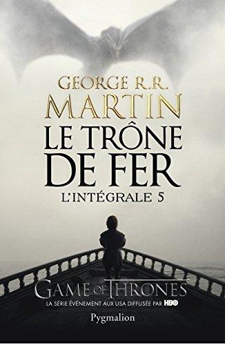 Le Trne de fer l'Intgrale (A game of Thrones), Tome 5 :