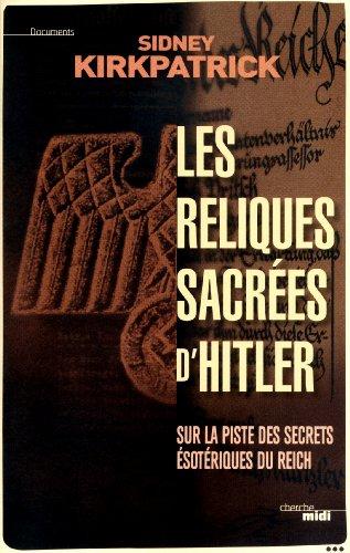 En ligne téléchargement Les Reliques sacrées d'Hitler pdf, epub