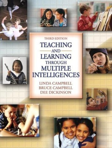 Teaching and Learning Through Multiple Intelligences (3rd Edition) 3rd by Campbell, Linda C., Campbell, Bruce, Dickinson, Dee (2003) Paperback