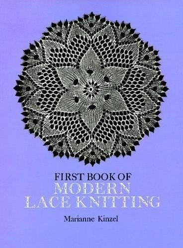 The First Book of Modern Lace Knitting (Dover Knitting, Crochet, Tatting, Lace)