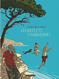 Les reflets changeants par Aude Mermilliod
