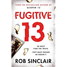 Fugitive 13: The explosive follow-up to SLEEPER 13