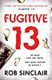 Fugitive 13: The explosive follow-up to SLEEPER 13 (English Edition)