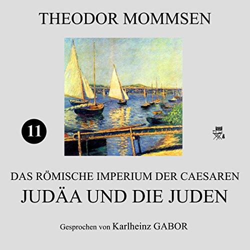 Judäa und die Juden: Das Römische Imperium der Caesaren 11