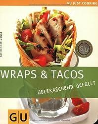 Wraps &Tacos: überraschend gefüllt (GU Just Cooking)