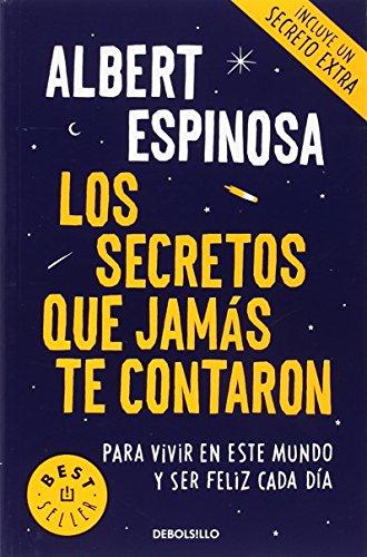 Los secretos que jamás te contaron: Para vivir en este mundo y ser feliz cada día (BEST SELLER) por Albert Espinosa