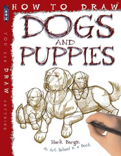How To Draw Dogs And Puppies por Mark Bergin
