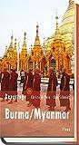 Reportage Burma/Myanmar: Die Zukunft hat begonnen (Picus Lesereisen) (Picus Reportagen)