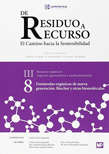 Enmiendas orgánicas de nueva generación: biochar y otras biomoléculas: De Residuo a recurso III.8