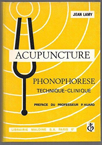 Acupuncture. Phonophorèse. Technique - ...