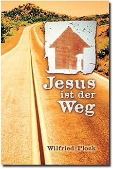 Jesus ist der Weg von [Plock, Wilfried]