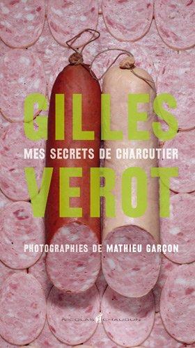 Gilles Verot, mes secrets de charcutier