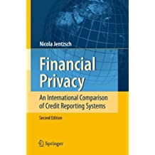 Financial Privacy: An International Comparison of Credit Reporting Systems (Contributions to Economics)