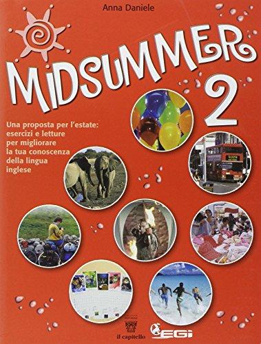 Midsummer. Una proposta per l'estate. Esercizi e letture in lingua inglese. Per la Scuola media: 2