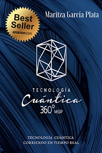 Tecnologia Cuántica 360º MGP: Tecnología cuántica corriendo en tiempo real por Maritza García Plata