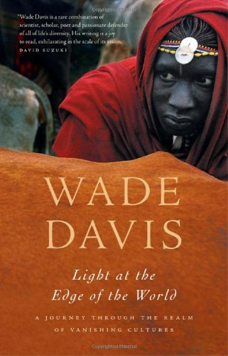 Light at the Edge of the World: A Journey Through the Realm of Vanishing Cultures (Vanishing Edge)