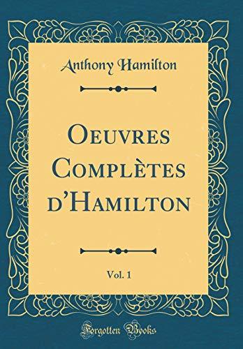 Oeuvres Complètes d'Hamilton, Vol. 1 (Classic Reprint)