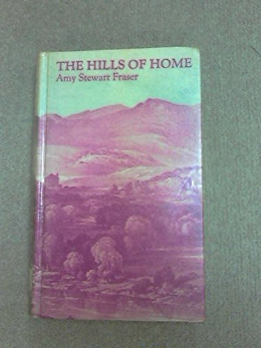 Hills of Home by Amy Stewart Fraser (1973-03-30)
