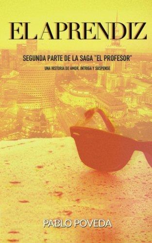 El Aprendiz: Una historia de amor, intriga y suspense: Volume 2 (El Profesor: thriller en español)