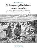 Schleswig-Holstein - anno damals: Auf Reisen - Zur Kur - Sommerfrische - Badeleben Eine Sammlung historischer Texte, Bilder und Anzeigen - Werner Scharnweber