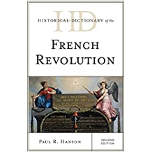 Historical Dictionary of the French Revolution (Historical Dictionaries of War, Revolution, and Civil Unrest)