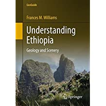 Understanding Ethiopia: Geology and Scenery (GeoGuide)