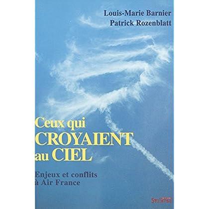 Ceux qui croyaient au ciel : enjeux et conflits à Air France (Le Présent avenir)