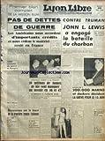 Telecharger Livres LYON LIBRE No 520 du 28 05 1946 PREMIER COMPLET DE LA MISSION BLUM PAS DE DETTES DE GUERRE LES AMERICAINS NOUS ACCORDENT D IMPORTANTS CREDITS ET NOUS CEDENT LE MATERIEL RESTE EN FRANCE 2500 CRIMINELS DE GUERRE EN ESPAGNE DECLARE M GIRAL TITO A MOSCOU DISCUSSIONS SUR LE TRACE DE LA FRONTIERE FRANCO ITALIENNE LES CHEFS ARABES SE REUNISSENT M BENES SERA REELU PRESIDENT DU GOUVERNEMENT TCHECOSLOVAQUE UN REPAS DE 600 CALORIES NOUVELLE ALERTE A LA FAMINE 10 MILLIONS DE TONNES (PDF,EPUB,MOBI) gratuits en Francaise