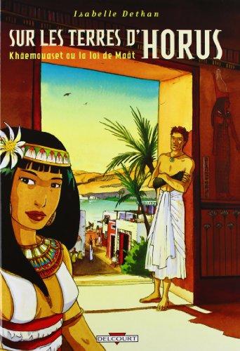 Sur les terres d'Horus, tome 1 : Khaemouaset ou la loi de Maât