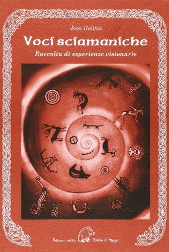 voci-sciamaniche-raccolta-di-esperienze-visionarie