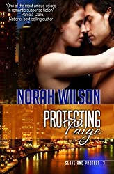 Protecting Paige: Book 3 in the Serve and Protect Series (Volume 3) by Norah Wilson (2012-03-20)