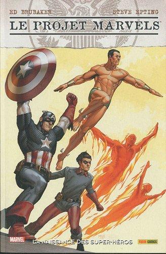 LE PROJET MARVELS: la naissance des super-héros