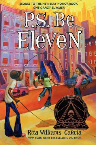 P.S. Be Eleven (Ala Notable Children's Books. Middle Readers) by Williams-Garcia, Rita (2013) Hardcover