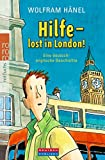 Wolfram Hänel: Hilfe - lost in London!