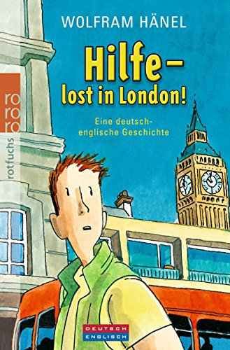 Hilfe - lost in London! Eine deutsch-englische Geschichte (Tommi & Lise, Band 2)