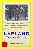Lapland, Finland Travel Guide - Sightseeing, Hotel, Restaurant & Shopping Highlights (Illustrated) (English Edition)